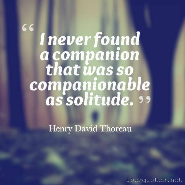 Alone quotes by Henry David Thoreau, UberQuotes