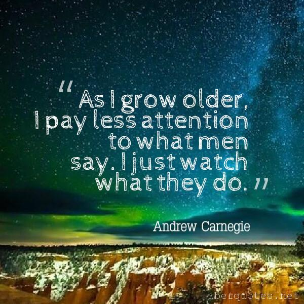 Age quotes by Andrew Carnegie, Men quotes by Andrew Carnegie, UberQuotes
