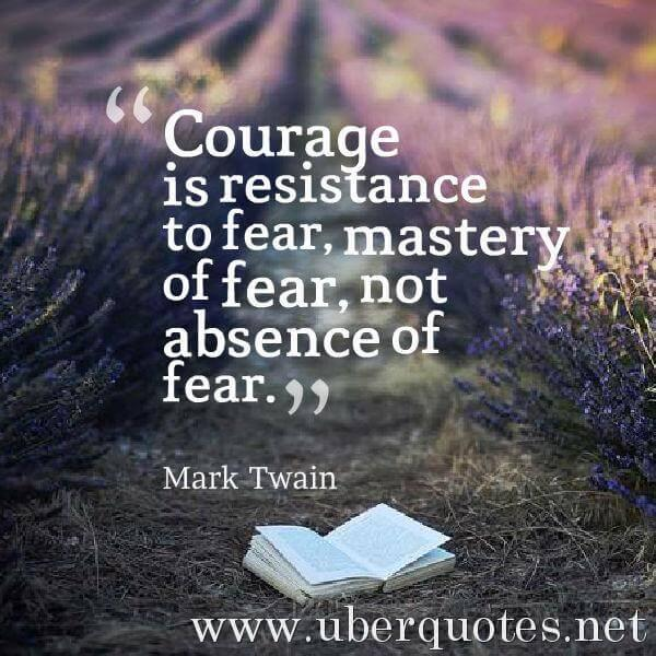 Courage quotes by Mark Twain, Fear quotes by Mark Twain, UberQuotes