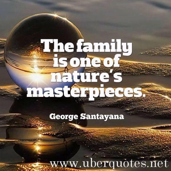 Family quotes by George Santayana, Nature quotes by George Santayana, UberQuotes