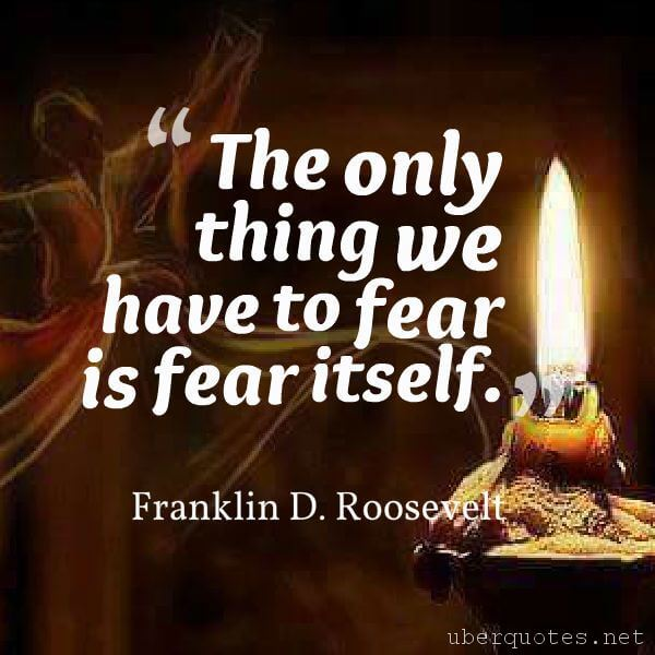Fear quotes by Franklin D. Roosevelt, Book quotes by Franklin D. Roosevelt, UberQuotes
