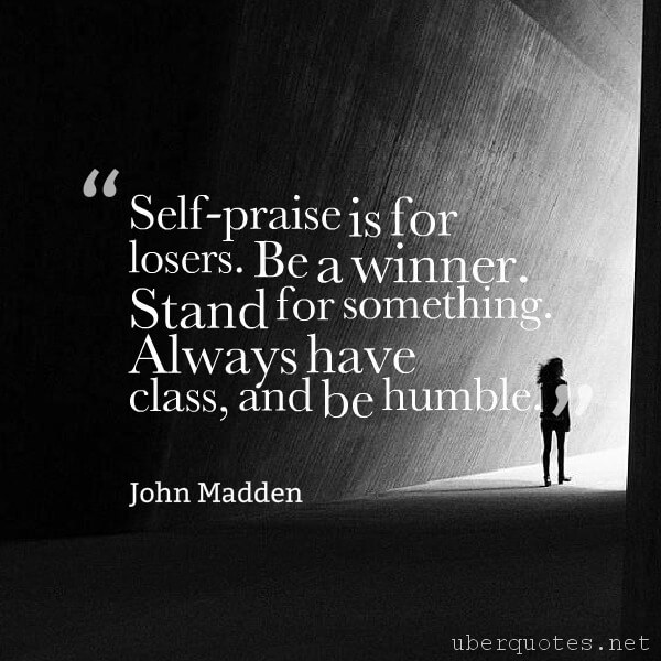 Life quotes by John Madden, Success quotes by John Madden, Time quotes by John Madden, God quotes by John Madden, Good quotes by John Madden, Great quotes by John Madden, Government quotes by John Madden, UberQuotes