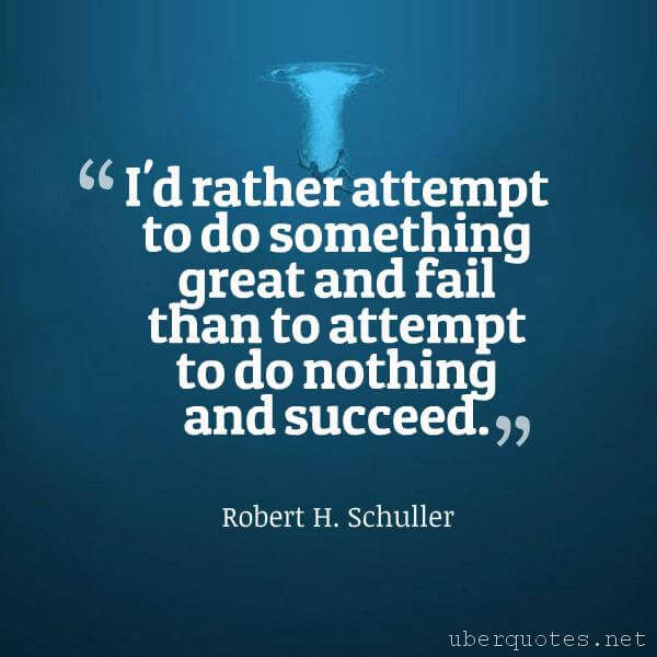 Motivational quotes by Robert H. Schuller, Great quotes by Robert H. Schuller, UberQuotes