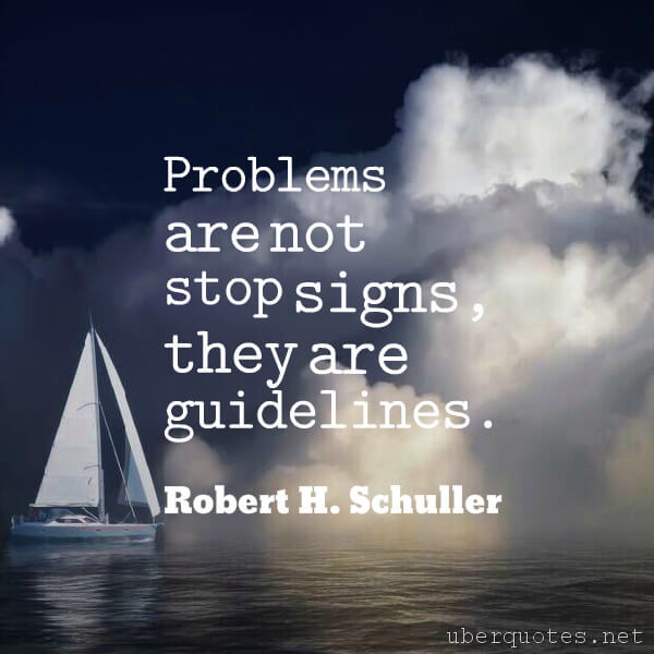 Motivational quotes by Robert H. Schuller, UberQuotes