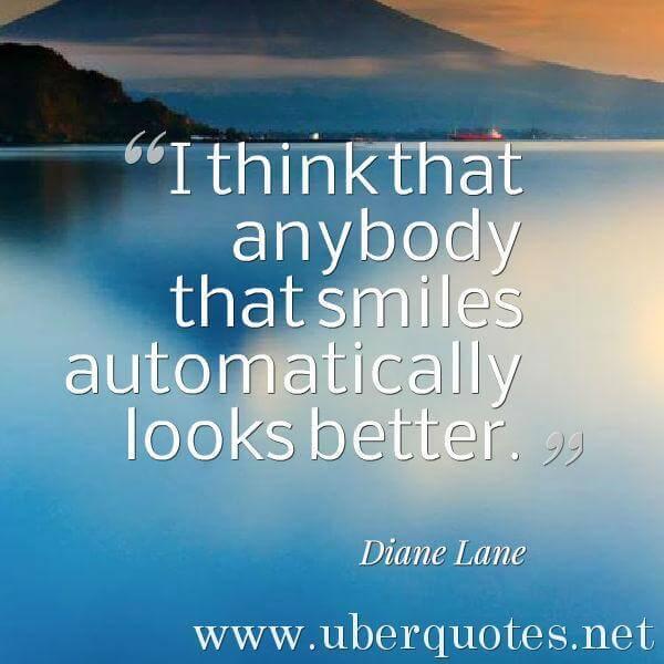 Smile quotes by Diane Lane, UberQuotes