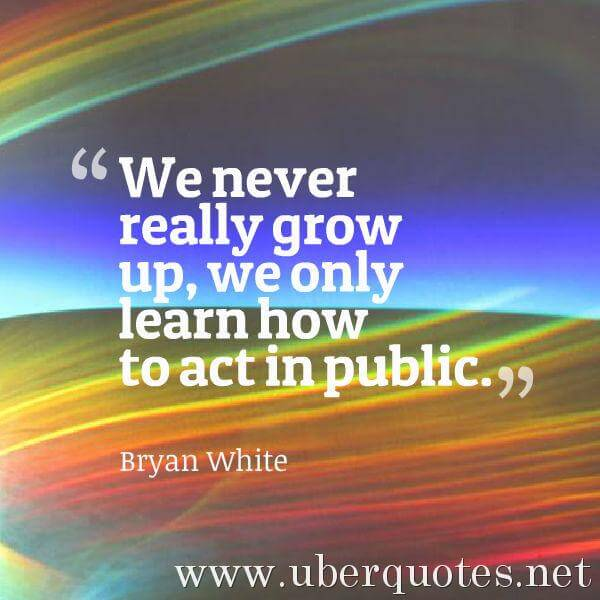 Teen quotes by Bryan White, UberQuotes