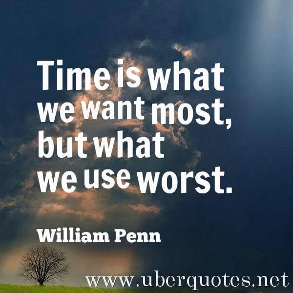 Time quotes by William Penn, UberQuotes
