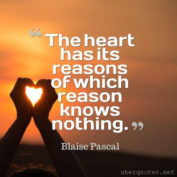 Valentine's Day quotes by Blaise Pascal, UberQuotes